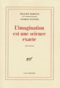 L'imagination est une science exacte : entretiens - CharlesDantzig