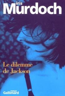 Le dilemme de Jackson - IrisMurdoch