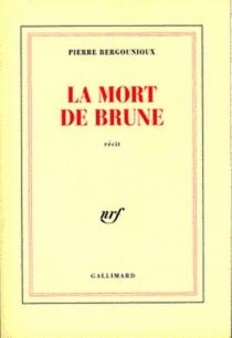 La mort de Brune - PierreBergounioux