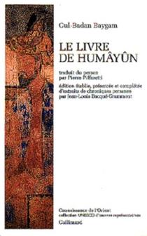 Le livre de Humayun - Gulbadan Baygam