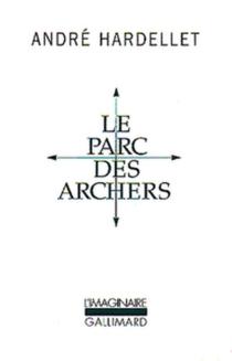 Le parc des archers  Suivi de Lady long solo - AndréHardellet