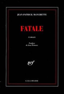 Fatale - Jean-PatrickManchette