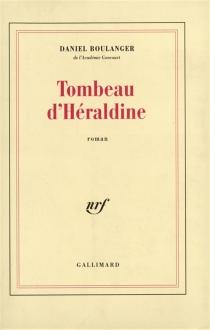 Tombeau d'Héraldine - DanielBoulanger