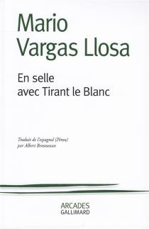 En selle avec Tirant le Blanc - MarioVargas Llosa