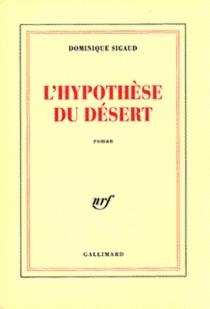 L'hypothèse du désert - DominiqueSigaud-Rouff