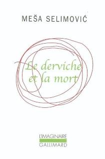 Le derviche et la mort - MesaSelimovic