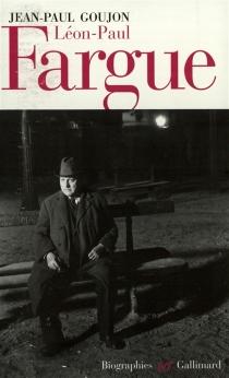 Léon-Paul Fargue : poète et piéton de Paris - Jean-PierreGoujon