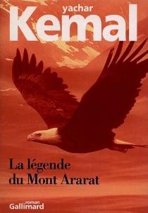 La légende du mont Ararat - YasarKemal