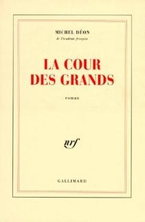 La cour des grands - MichelDéon