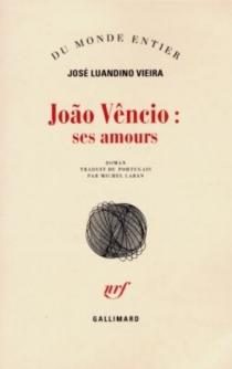 Joao Vencio, ses amours : tentative d'ambaquisme littéraire fait d'argot, de jargon et de termes grossiers - José LuandinoVieira