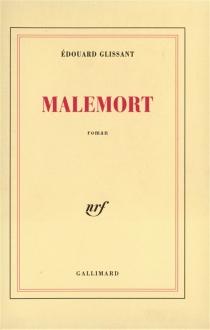 Malemort - ÉdouardGlissant