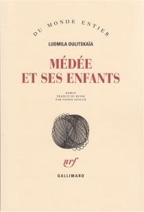 Médée et ses enfants - LudmilaOulitskaïa