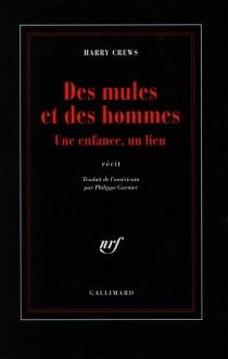 Des mules et des hommes : une enfance, un lieu - HarryCrews