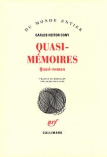 Quasi-mémoires : quasi-roman - Carlos HeitorCony