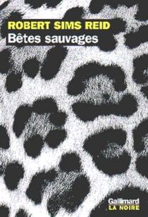 Bêtes sauvages - Robert SimsReid