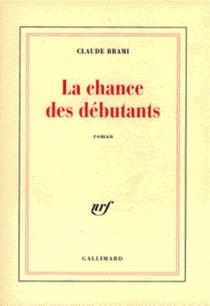 La chance des débutants - ClaudeBrami