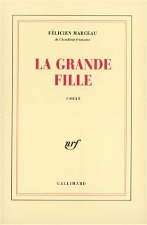 La grande fille - FélicienMarceau