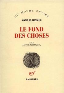 Le fond des choses - Mário deCarvalho