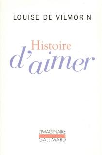 Histoire d'aimer - Louise deVilmorin