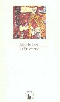 La fête chantée : et autres essais de thème amérindien - Jean-Marie GustaveLe Clézio