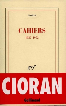 Cahiers, 1957-1972 - EmilCioran