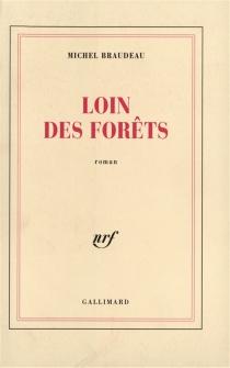 Loin des forêts - MichelBraudeau