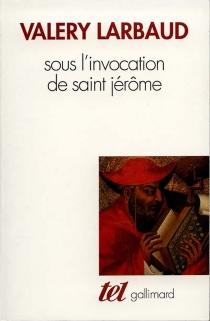 Sous l'invocation de saint Jérôme - ValeryLarbaud