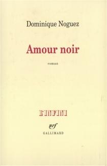 Amour noir - DominiqueNoguez