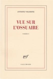Vue sur l'ossuaire - AntoineVolodine