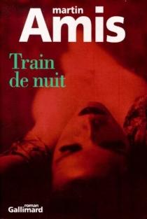 Train de nuit - MartinAmis