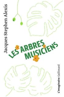 Les arbres musiciens - Jacques-StephenAlexis