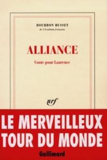 Alliance : conte pour Laurence - Jacques deBourbon Busset