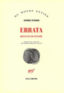 Errata : récit d'une pensée - GeorgeSteiner