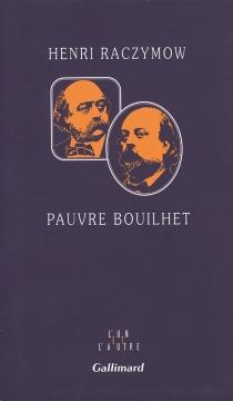 Pauvre Bouilhet - HenriRaczymow