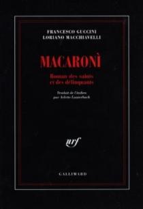 Macaroni : roman des saints et des délinquants - FrancescoGuccini