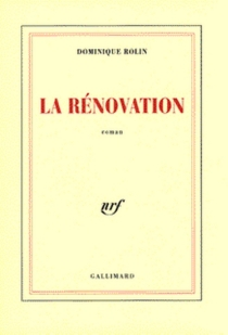 La rénovation - Dominique Rolin