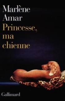 Princesse, ma chienne - MarlèneAmar
