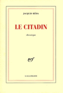 Le citadin : chronique - JacquesRéda