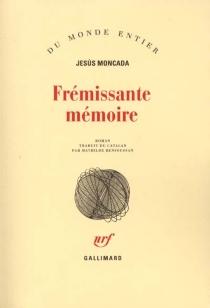 Frémissante mémoire - JesúsMoncada
