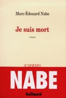 Je suis mort - Marc-ÉdouardNabe
