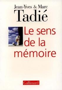 Le sens de la mémoire - MarcTadié