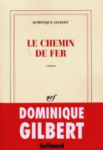 Le chemin de fer - Dominique Gilbert