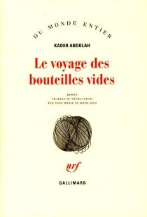 Le voyage des bouteilles vides - KaderAbdolah