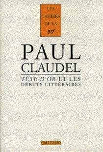 Paul Claudel : Tête d'or et les débuts littéraires -