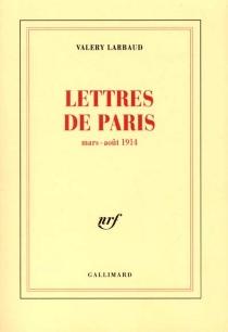 Lettres de Paris - ValeryLarbaud