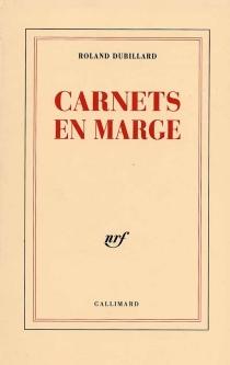 Carnets en marge - RolandDubillard