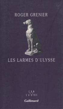 Les larmes d'Ulysse - RogerGrenier