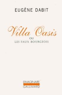 Villa Oasis ou Les faux bourgeois - EugèneDabit