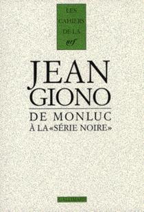 De Montluc à la série noire - JeanGiono