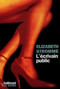 L'écrivain public : un roman d'Echo Park - ElizabethStromme